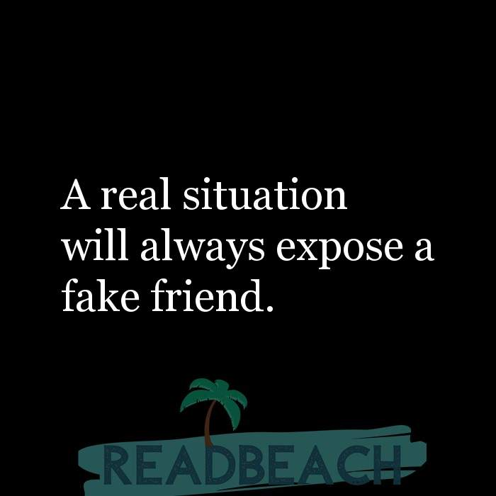28 Fake Quotes with Pictures 📸🖼️ - A real situation will always expose a fake friend.