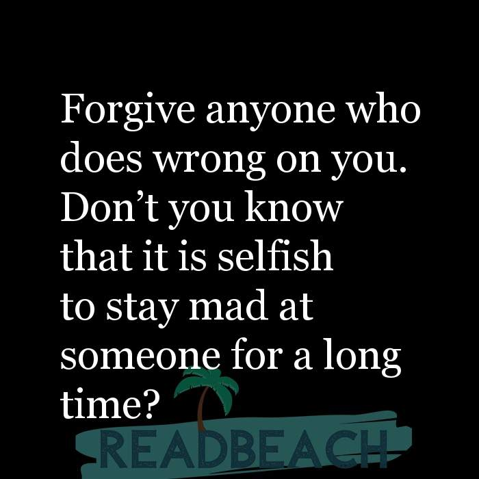 8 Wrong Quotes with Pictures 📸🖼️ - Forgive anyone who does wrong on you. Don't you know that it is selfish to stay