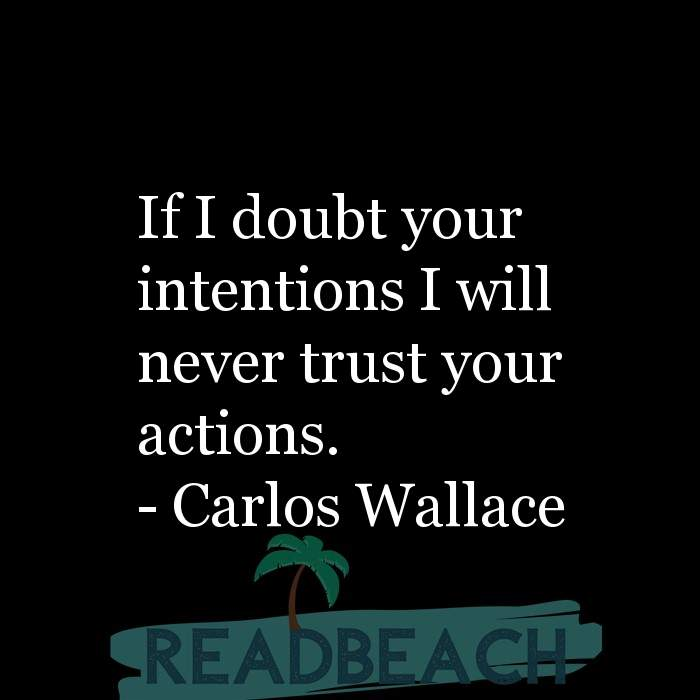 12 Trust Quotes with Pictures 📸🖼️ - If I doubt your intentions I will never trust your actions.