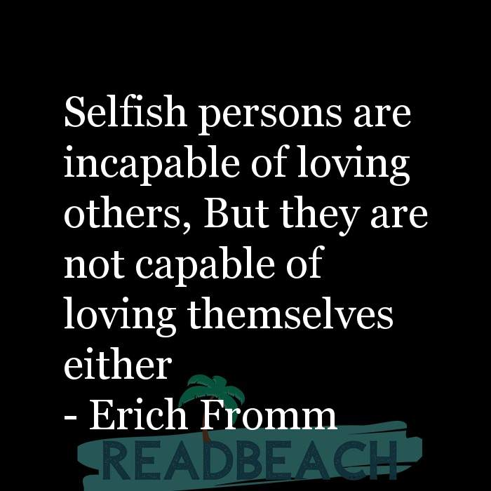 9 Self Love Quotes with Pictures 📸🖼️ - Selfish persons are incapable of loving others, But they are not capable of lo