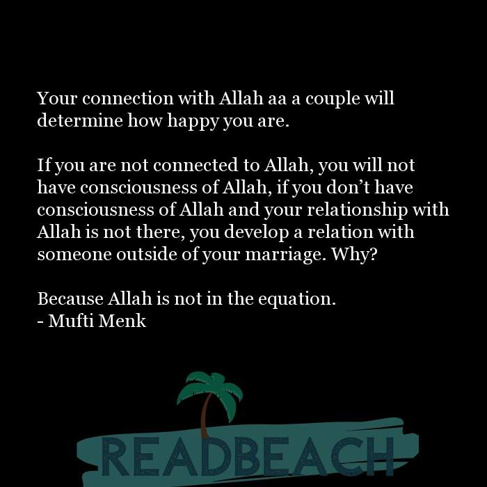 73 Marriage Quotes with Pictures 📸🖼️ - Your connection with Allah aa a couple will determine how happy you are. I