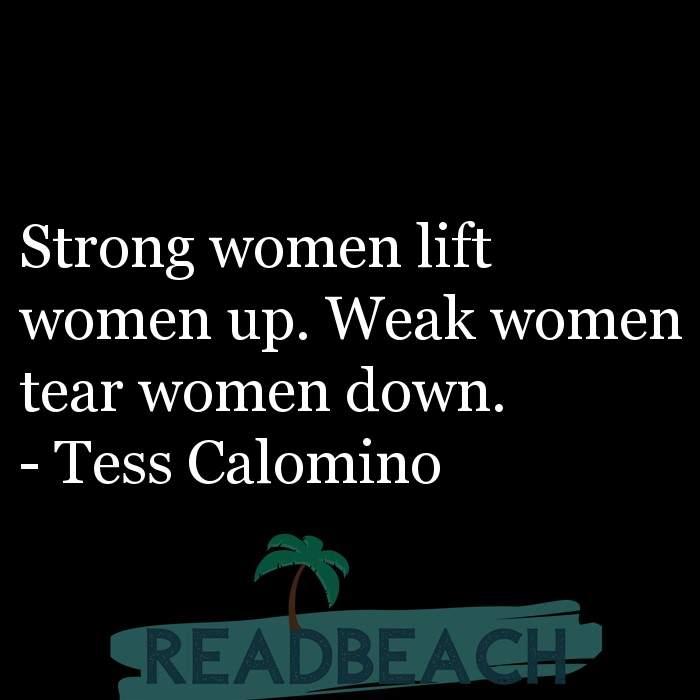 75 Women Quotes with Pictures 📸🖼️ - Strong women lift women up. Weak women tear women down.