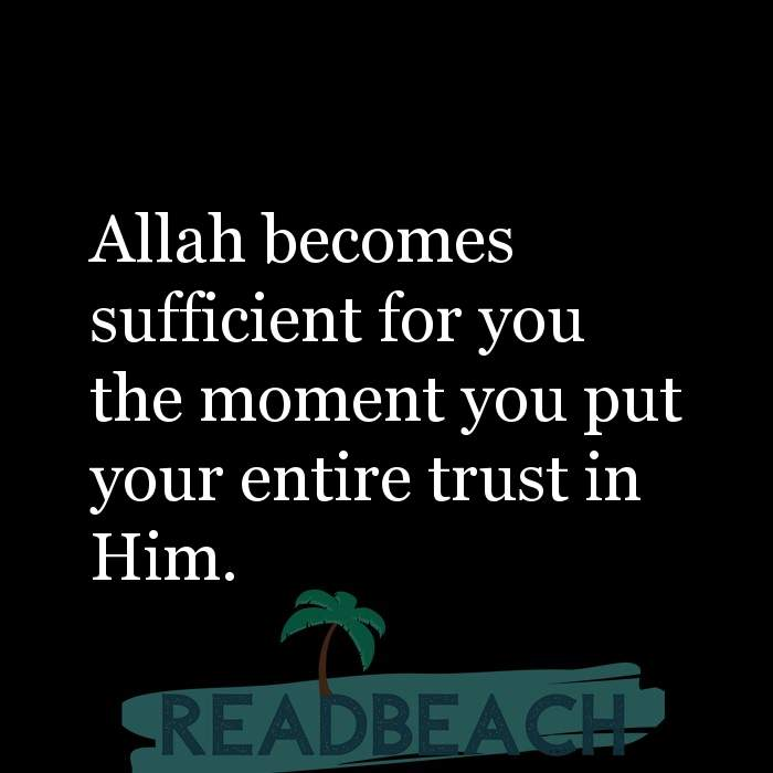 7 Uff Quotes with Pictures 📸🖼️ - Allah becomes sufficient for you the moment you put your entire trust in Him.