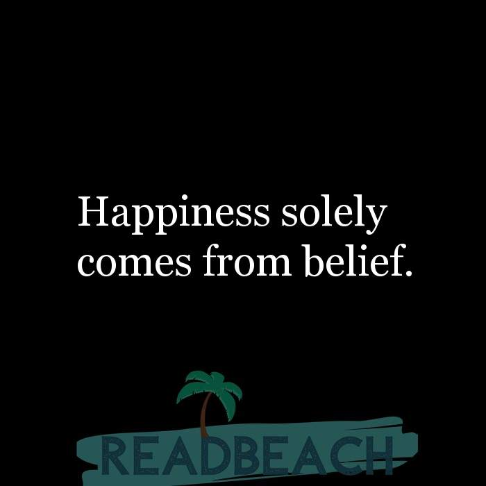 43 Eve Quotes with Pictures 📸🖼️ - Happiness solely comes from belief.