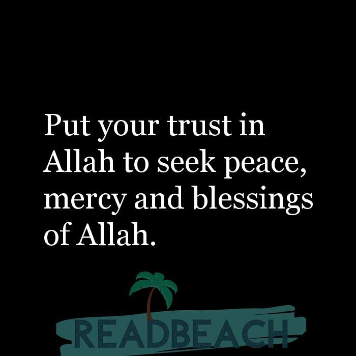 20 Tawakkul Quotes - Put your trust in Allah to seek peace, mercy and blessings of Allah.