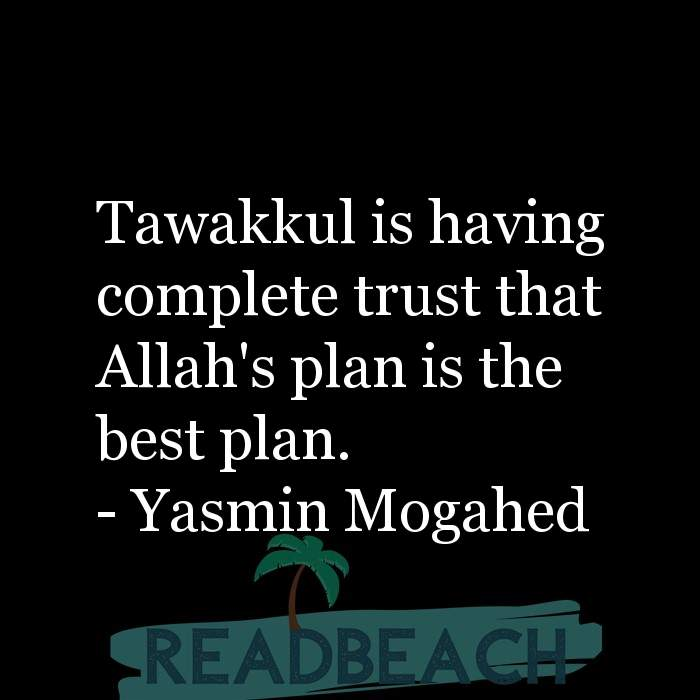 12 Trust Quotes with Pictures 📸🖼️ - Tawakkul is having complete trust that Allah's plan is the best plan.