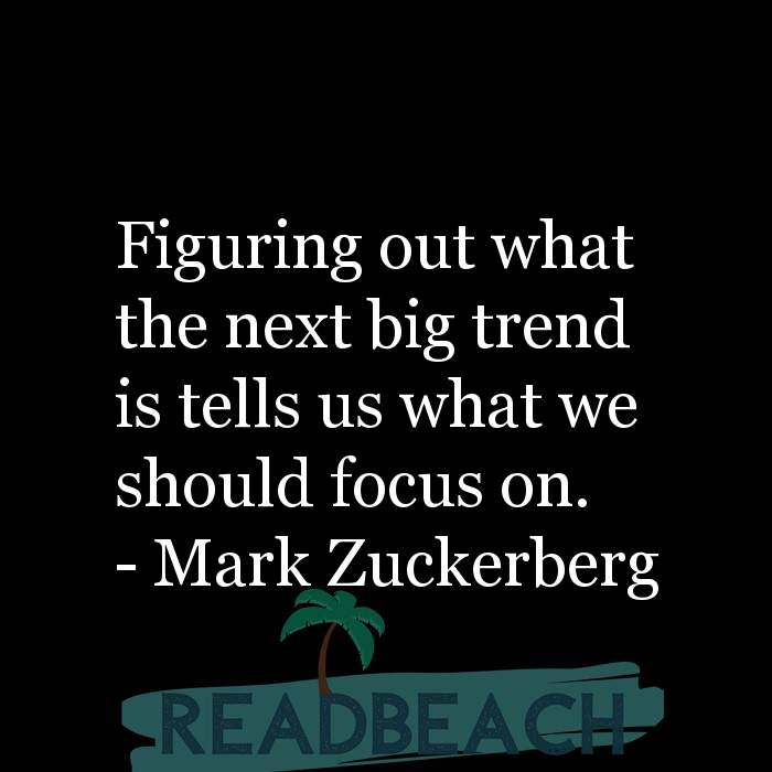 4 Focus Quotes with Pictures 📸🖼️ - Figuring out what the next big trend is tells us what we should focus on.