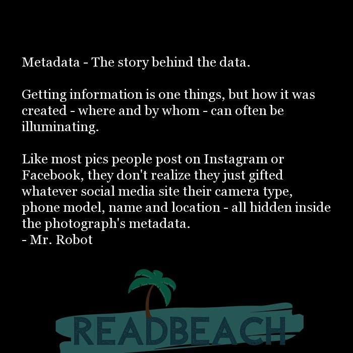 1 Data Quotes with Pictures 📸🖼️ - Metadata - The story behind the data. Getting information is one things, but ho