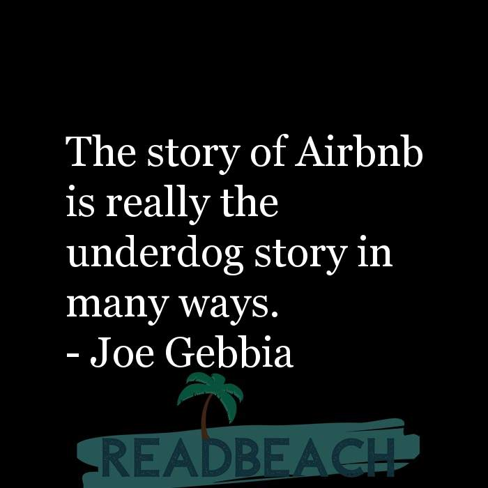 26 Dog Quotes with Pictures 📸🖼️ - The story of Airbnb is really the underdog story in many ways.