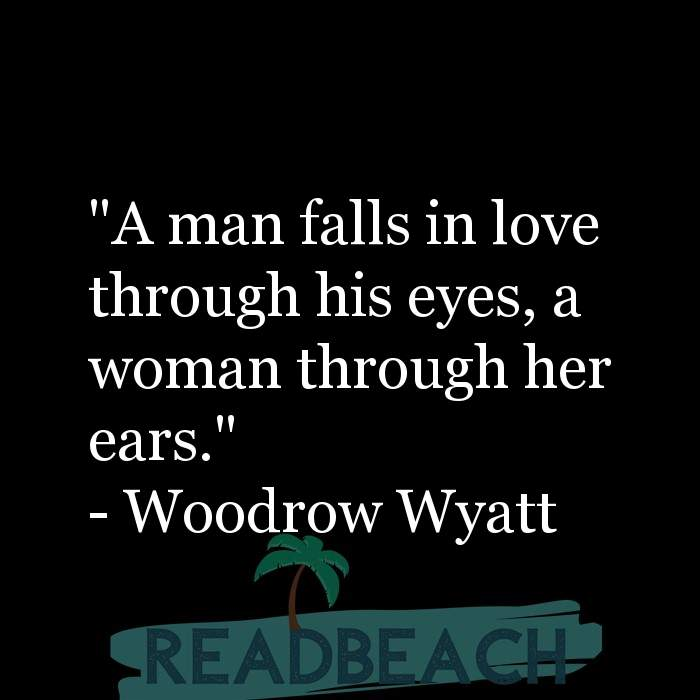 """23 Understanding Women Quotes with Pictures 📸🖼️ - """"A man falls in love through his eyes, a woman through her ears."""""""