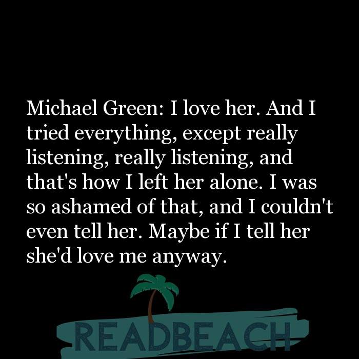 7 Kill Quotes with Pictures 📸🖼️ - Michael Green: I love her. And I tried everything, except really listening, really